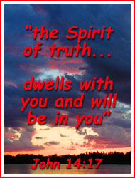 the Spirit of truth... is with you and will be in you