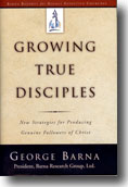 Growing True Disciples | George Barna